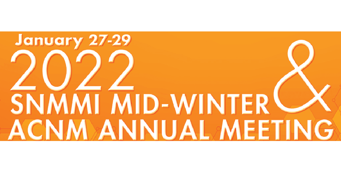 Society of Nuclear Medicine and Molecular Imaging (SNMMI) Mid-Winter & ACNM Annual Meeting